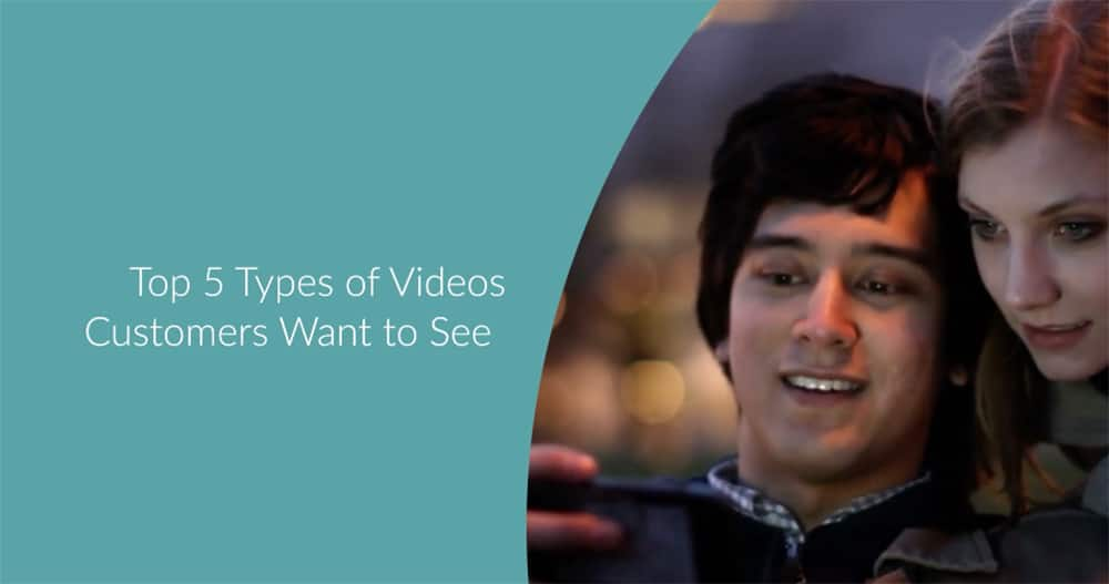 Videos Customers Want