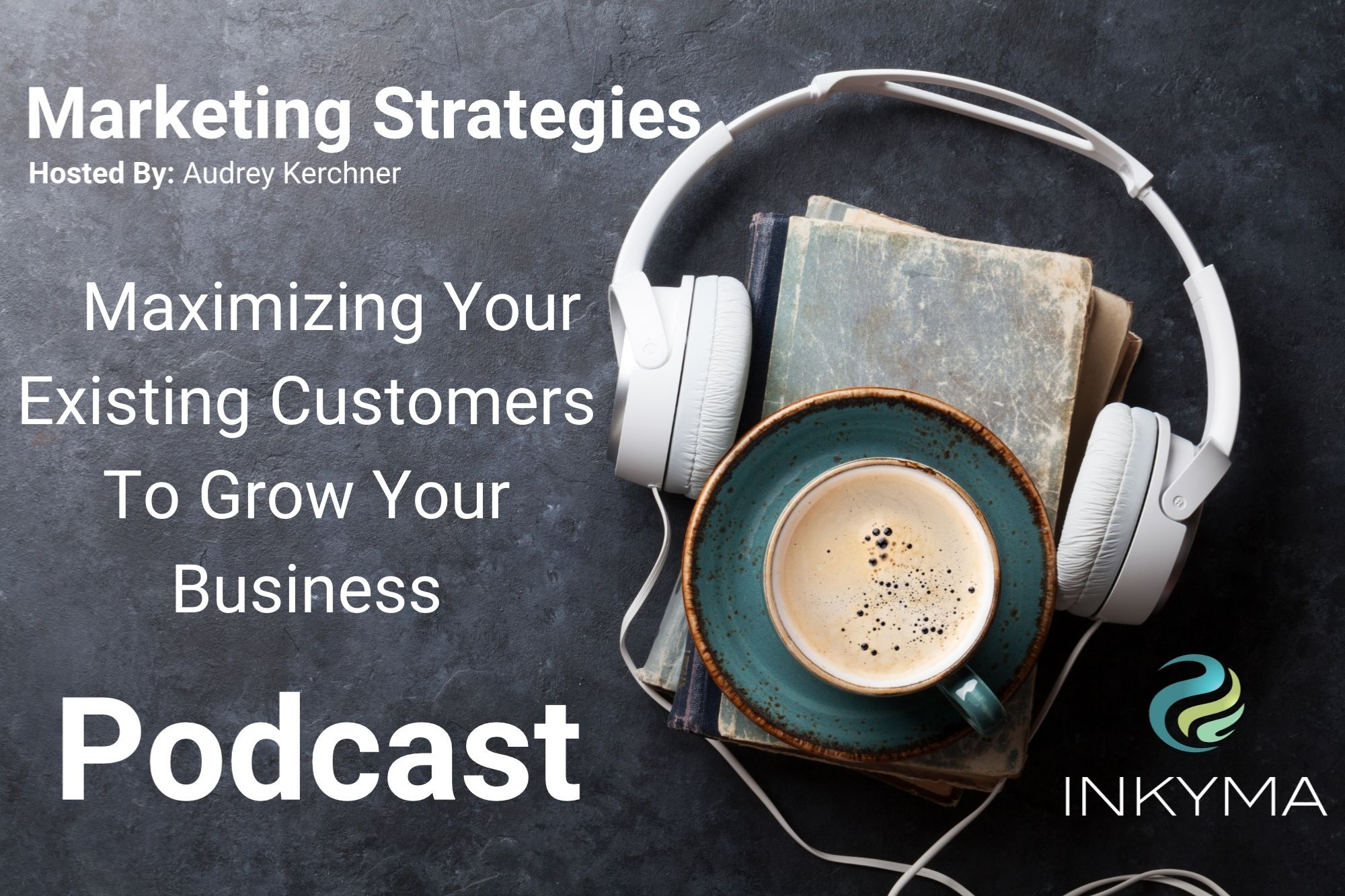Maximizing Your Existing Customers To Grow Your Business